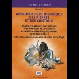 Approche psychologique des pierres et des cristaux • Tome 2